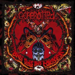 Gorerotted, Only Tools and Corpses © Metal Blade