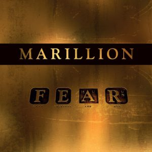 Marillion, F*ck Everyone and Run (F E A R) © Earmusic