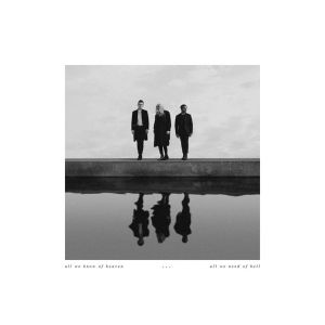 PVRIS, All We Know of Heaven, All We Need of Hell © Rise