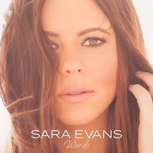 Sara Evans, Words © Born to Fly