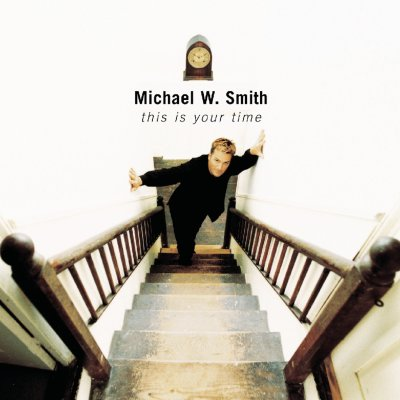 Michael W. Smith, This Is Your Time © Reunion