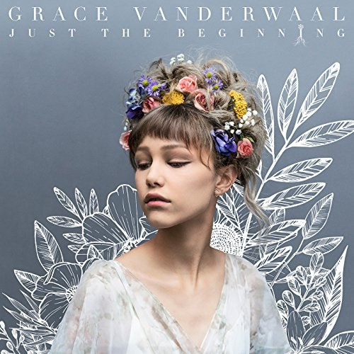 Grace VanderWaal, Just the Beginning | Album Review
