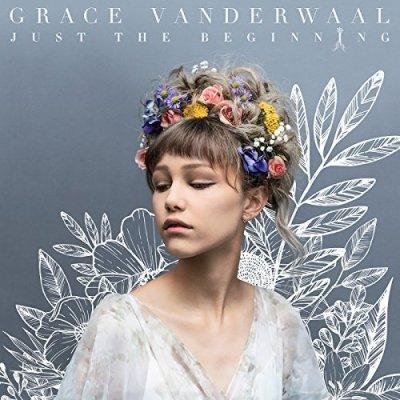 Grace VanderWaal, Just the Beginning © Columbia