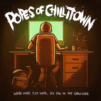 'Work Hard, Play Hard, See You In The Graveyard' by Popes Of Chillitown