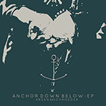 Anchor Down Below - EP by Arsena Schroeder