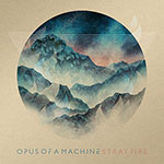 Stray Fire by Opus of a Machine