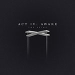Act IV Awake by The Seige