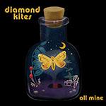 All Mine by Diamond Kites