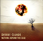 Nothing beyond the Cage by Desert Clouds