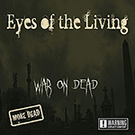 War on Dead - More Dead by Eyes of the Living