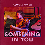 Something in You by Almost Owen
