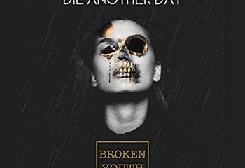 Broken Youth by Die Another Day