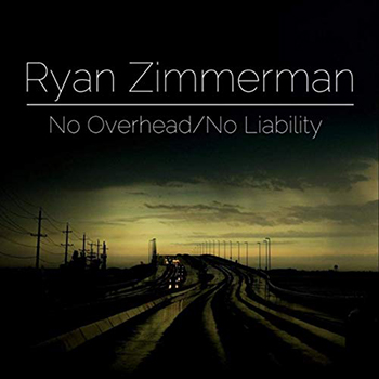 'No Overhead / No Liability' by Ryan Zimmerman