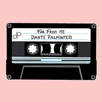 Far from Me by Dante Palminteri