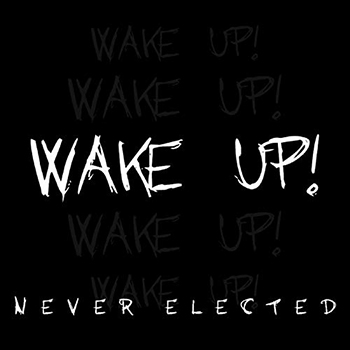 Wake Up by Never Elected