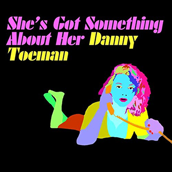 She's Got Something About Her by Danny Toeman