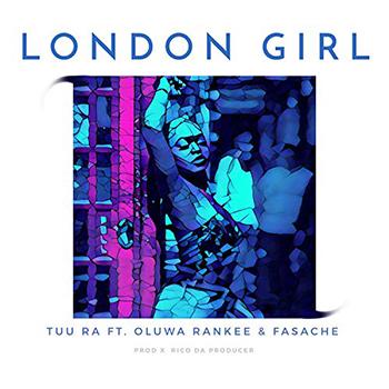 London Girl (feat. Oluwa Rankee & Fasache) by Tuu Ra