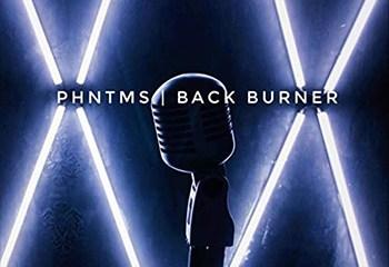 Back Burner by PHNTMS