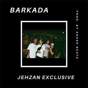 BARKADA (PROD. ADASH BEATS) by JEHZAN EXCLUSIVE