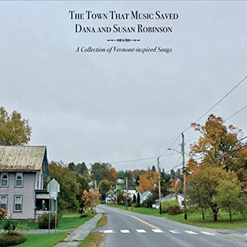 The Town That Music Saved by Dana and Susan Robinson