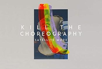Satellite Mode - Kill the Choreography