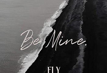 Be Mine by Fly the Nest
