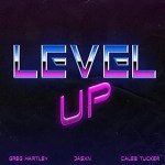 Level Up (feat. Caleb Tucker & JASXN) by Greg Hartley