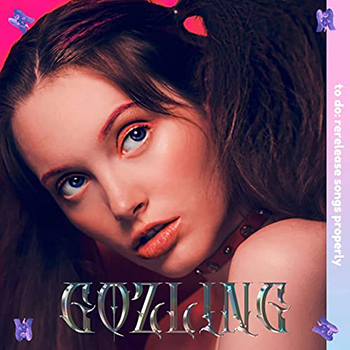 Songs to Rerelease Properly by Gozling