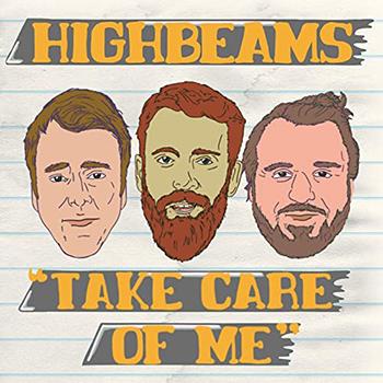 Take Care of Me by Highbeams