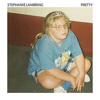 Pretty by Stephanie Lambring