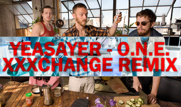 Yeasayer---ONE-(XXXchange-remix)