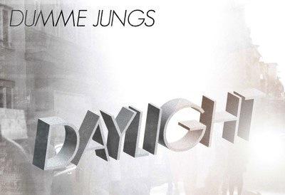 Dumme Jungs - Daylight