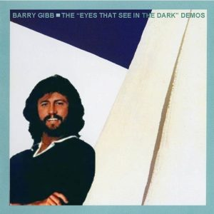 Barry Gibb - The Eyes That See In The Dark Demos (EXPANDED EDITION) (1982 2006) CD