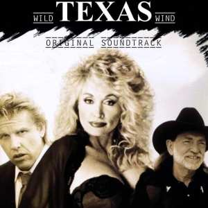 Wild Texas Wind - Original T.V. Movie Soundtrack (Dolly Parton) (1991) CD 7