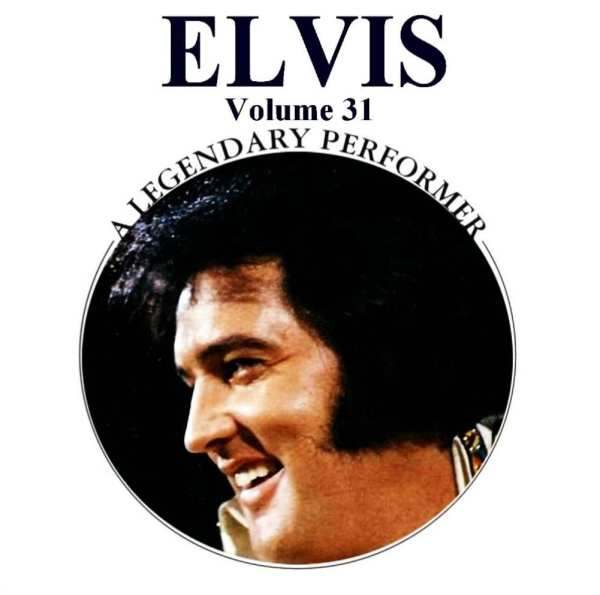 Elvis Presley - A Legendary Performer, Vol. 31 (2014) CD 1