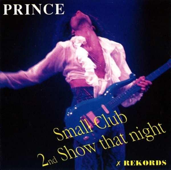 Prince - Small Club (2nd Show That Night) (1988) 2 CD SET 1