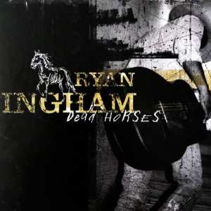 Ryan Bingham - Dead Horses (2006) CD 4