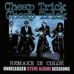 Cheap Trick - Remake In Color: The Unreleased Steve Albini Sessions (2011) 2 CD SET 83