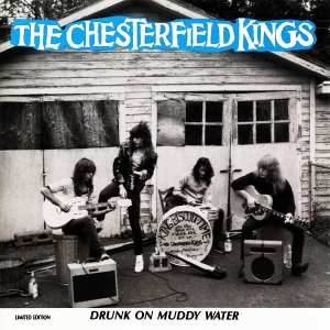 The Chesterfield Kings - Drunk On Muddy Water (LIMITED EDITION) (1990) CD 2