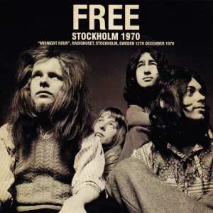 "Free ‎- Stockholm 1970 (""Midnight Hour"", Radiohuset, Stockholm, Sweden 12th December 1970) (2019) (Wardour-392) CD 63"