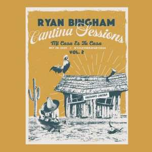 Ryan Bingham - Cantina Sessions Live At Home, Vol. 2 (EXPANDED EDITION) (2020) 2 CD SET 8