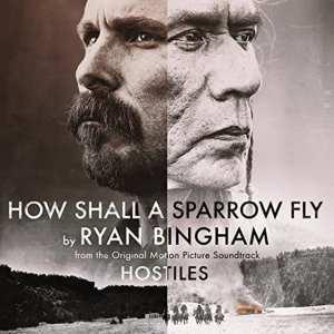 Ryan Bingham -  How Shall A Sparrow Fly (Theme From Hostiles) (CD SINGLE) (2018) CD 69