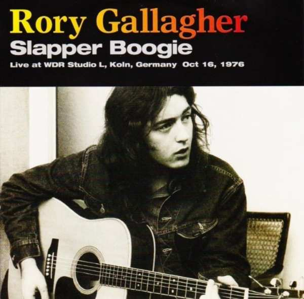 Rory Gallagher - Slapper Boogie (Rockpalast, Köln, Germany) (October 6, 1976) (2001) 2 CD SET 1