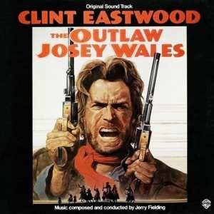 The Outlaw Josey Wales - Original Score (Jerry Fielding) (1976 / 1994) CD 1