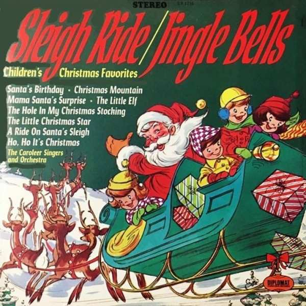 The Caroleers Singers And Orchestra - Sleigh Ride / Jingle Bells: Children's Christmas Favorites (Diplomat Records / Tinkerbell Records) (1970) CD 1