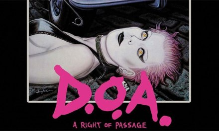 'D.O.A.: A Right Of Passage' punk rock doc gets HD transfer