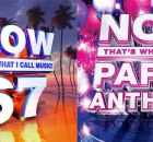 NOW That's What I Call Music 67 & Party Anthems 4
