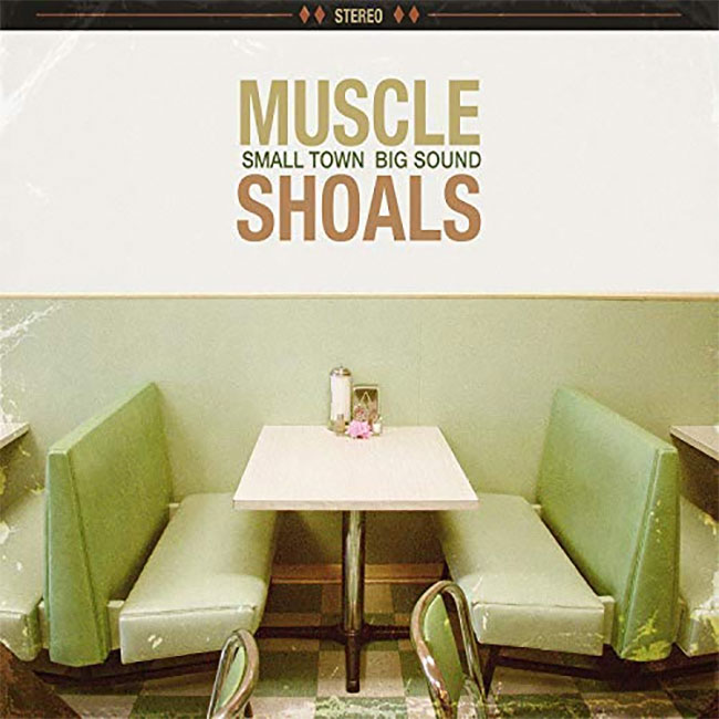 Muscle Shoals…Small Town, Big Sound