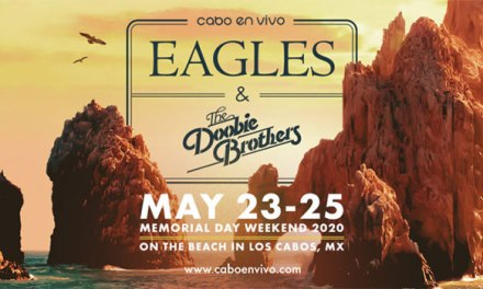 Eagles, Doobie Brothers share Cabo San Lucas Memorial Day Weekend event
