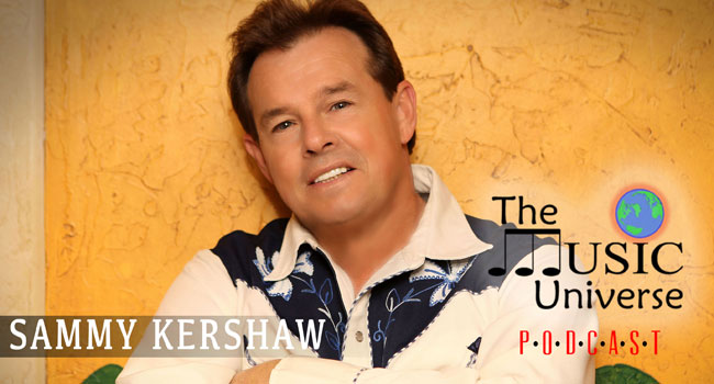 Sammy Kershaw on The Music Universe Podcast